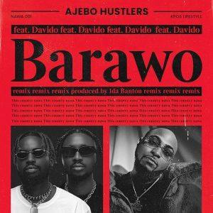 Ajebo Hustlers – Barawo (Remix) ft. Davido