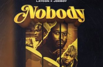 DJ Neptune ft Joeboy & Laycon – Nobody (Icon Remix)
