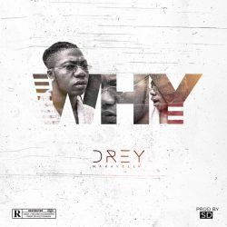 Drey – Why