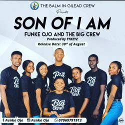 Funke Ojo and The Big Crew – Son Of I Am