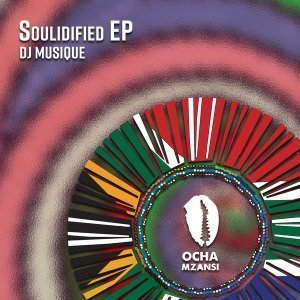 EP: DJ Musique – Soulidified
