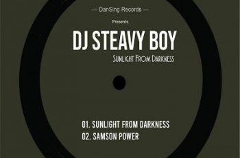 EP: DJ Steavy Boy – Sunlight From Darkness