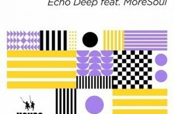 EP: Echo Deep ft MoreSoul – If We Try