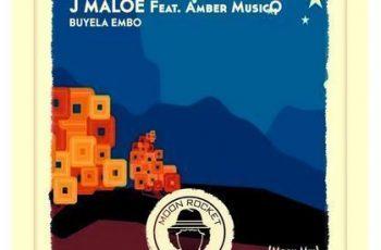 J Maloe ft Amber MusicQ – Buyela Embo (Moon Mix)