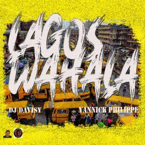 DJ Davisy x Yannick Philippe - Lagos Wahala Mixtape