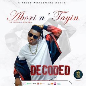 Decoded – Abori N Tayin