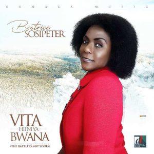 Beatrice Sosipeter – VITA HII NI YA BWANA (The Battle Is Not Yours)