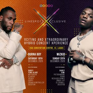 Get Ready to Party with Burna Boy, Wizkid & Simi at Livespot X-Clusive Concert | December 19th & 20th
