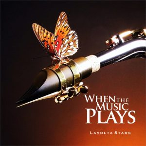 Lavolta Stars - When The Music Plays