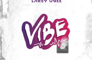 Larey Ugee - Vibe