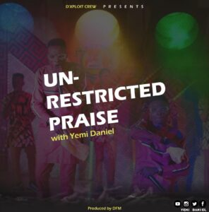 Yemi Daniel - UNRESTRICTED PRAISE