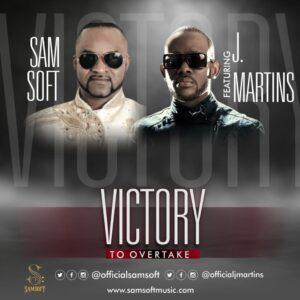 Samsoft Ft. J Martins - Victory To Overtake