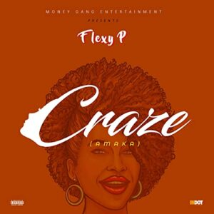 FLEXY P - Craze (Amaka)