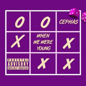 Cephas - When We Were Young