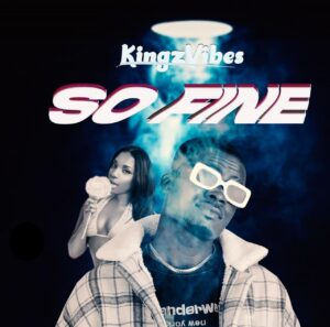 Kingz Vibes - So Fine