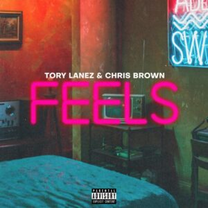 Tory Lanez – F.E.E.L.S. (feat. Chris Brown)
