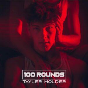 Tayler Holder – 100 Rounds