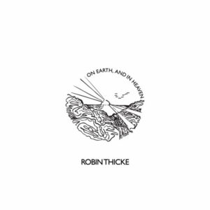 New Album: Robin Thicke - 'On Earth, And In Heaven'