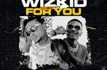 DJ Rado – Wizkid For You (Best Of Wizkid) Mix