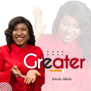 Adeola Akhibi - Greater