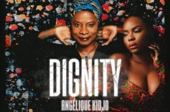 Angelique Kidjo – Dignity ft. Yemi Alade