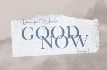 "DOE - ""Good Now (Remix)"" Feat. Wande"