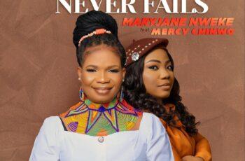 MaryJane Nweke - Jesus Never Fails Ft. Mercy Chinwo