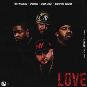 Tony Moxberg Feat. Jadakiss, Sheek Louch & Benny The Butcher - Love