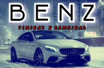 Timikay Ft. Samhidas – Benz