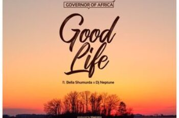 Governor of Africa Ft. Bella Shmurda & DJ Neptune – Good Life
