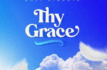Kofi Kinaata – Thy Grace