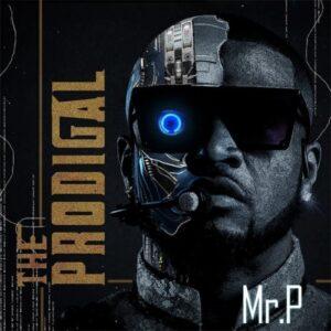 Mr. P – The Prodigal (Full Album)