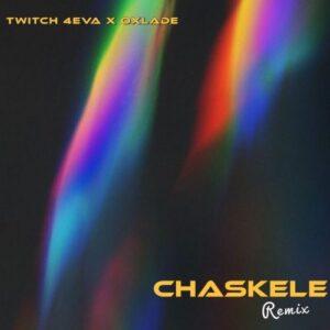 Twitch 4eva – Chaskele (Remix) ft. Oxlade