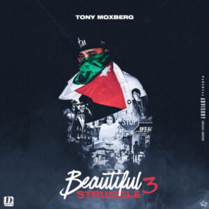 Tony Moxberg - 'Beautiful Struggle 3' (EP)