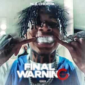 """NLE Choppa - """"Final Warning"""""""