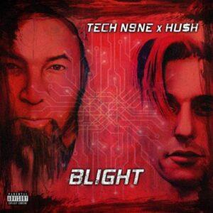 Tech N9ne & HU$H – Blight (EP)