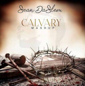 Sean DaSlem - Calvary (MashUp)