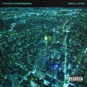 Peter Rosenberg – Real Late (feat. Jim Jones, Westside Gunn, Styles P, Ransom & More) [Album Stream]