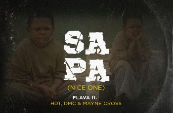 Flava ft. HDT, DMC & Mayne Cross - SAPA (Nice One)