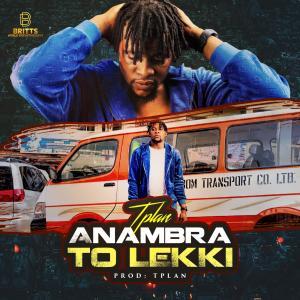 TPlan – Anambra To Lekki