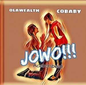 Olawealth ft. Cobaby - Jowo