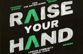 Youssou N'Dour - Raise Your Hand ft. Teni, Reekado Banks, Nomcebo Zikode, Pheelz & Moinina