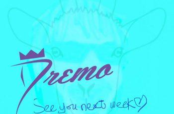 Dremo - 'See You Next Week'
