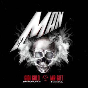 Gidi Gold - MAN ft. Mr Gift