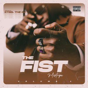 Steel The DJ – The Fist Mixtape Vol. 1