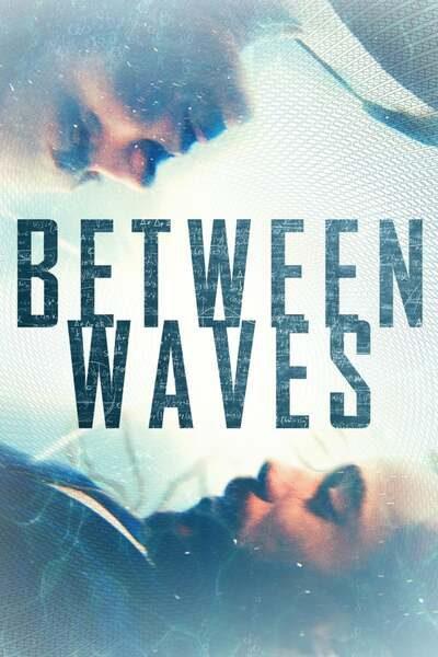 MOVIE: Between Waves (2020)