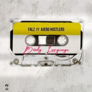 Falz Ft. Ajebo Hustlers – Body Language