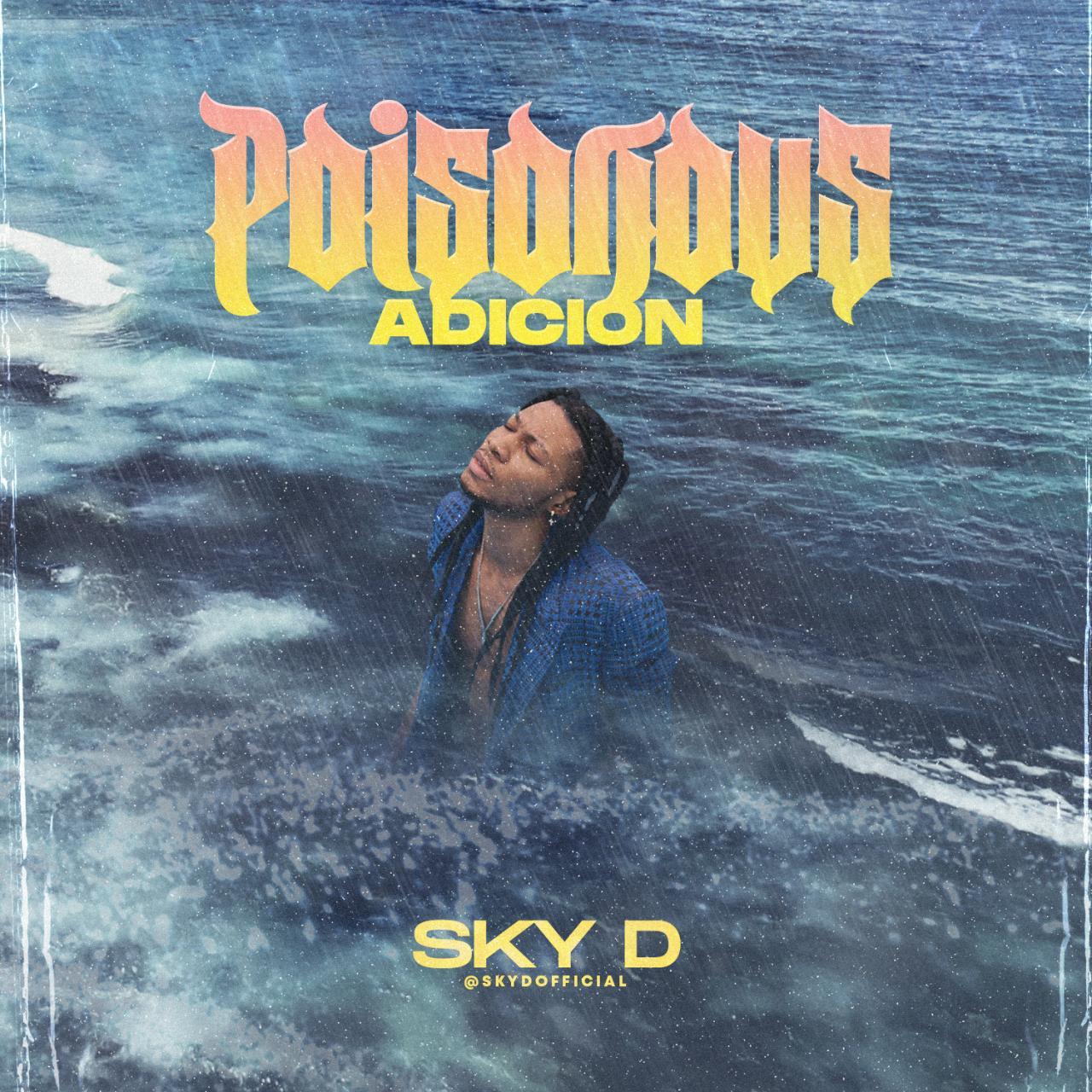 FULL EP: Sky D - Poisonous Adicion