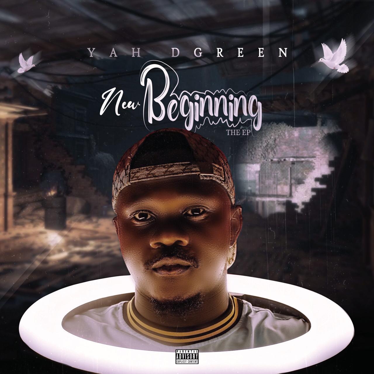 EP: Yah DGreen - New Beginning